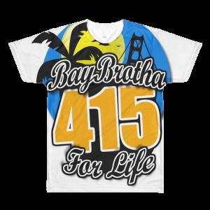 BayBrotha For Life 415 Sublimation men's crewneck t-shirt